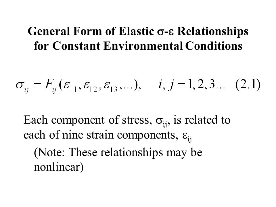 General Form of Elastic - Relationships for Constant Environmental Conditions