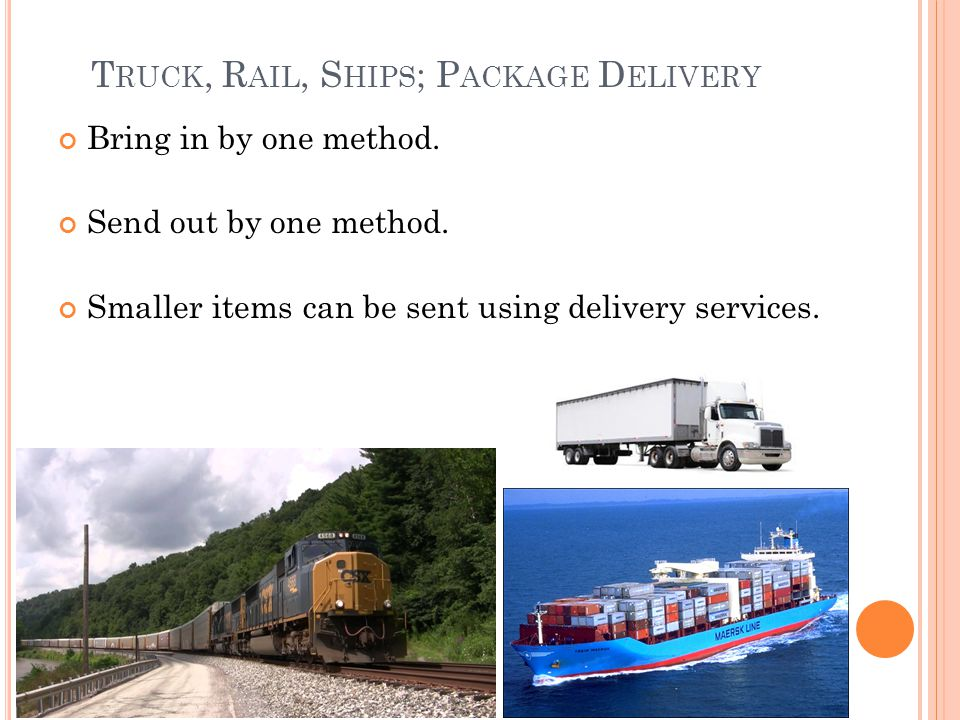 Truck, Rail, Ships; Package Delivery