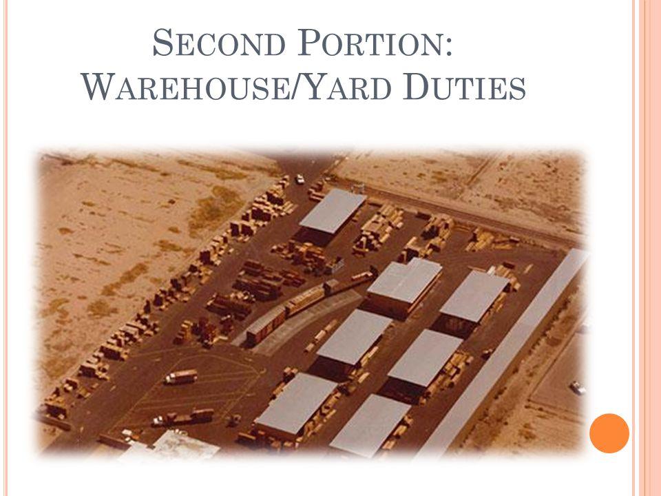 Second Portion: Warehouse/Yard Duties
