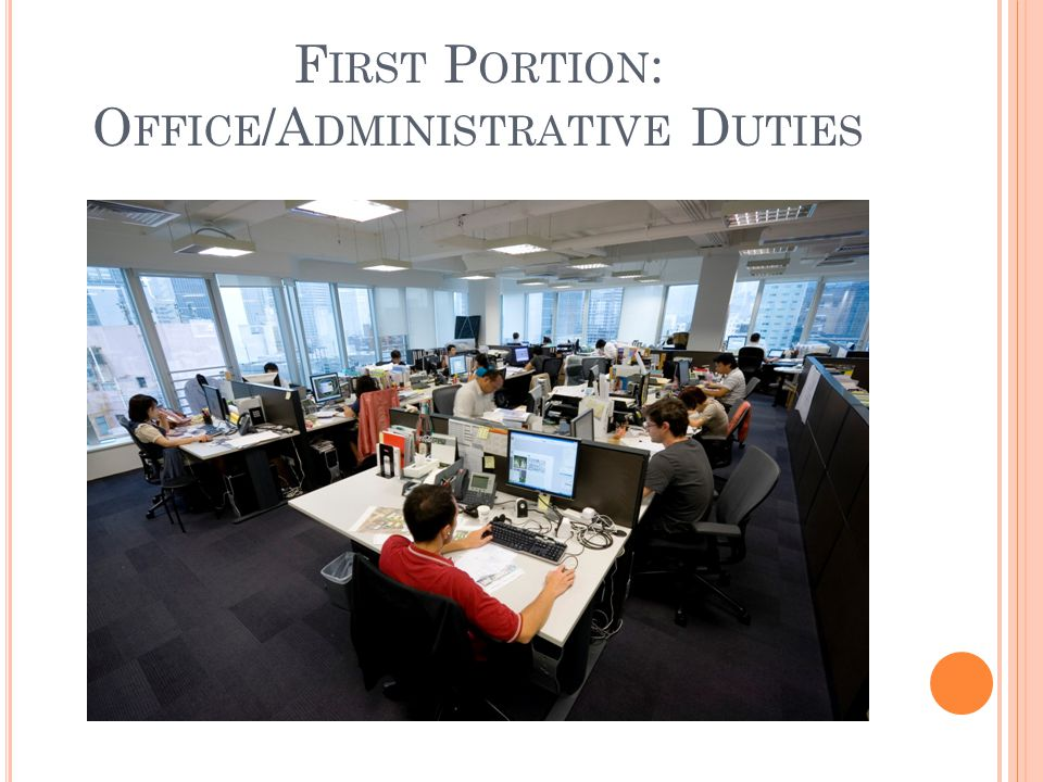 First Portion: Office/Administrative Duties