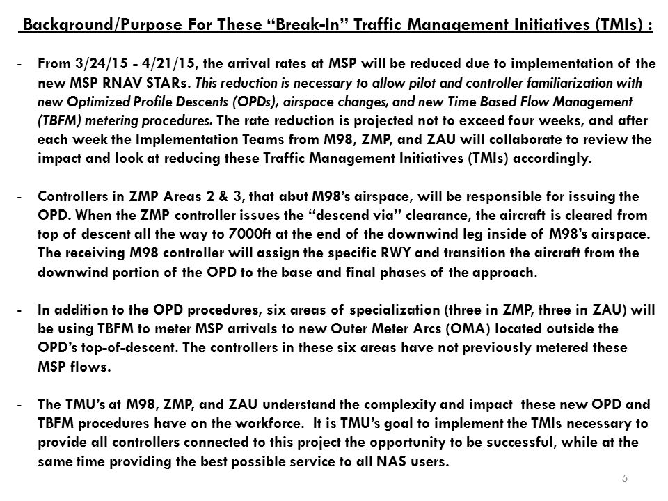 Background/Purpose For These Break-In Traffic Management Initiatives (TMIs) :