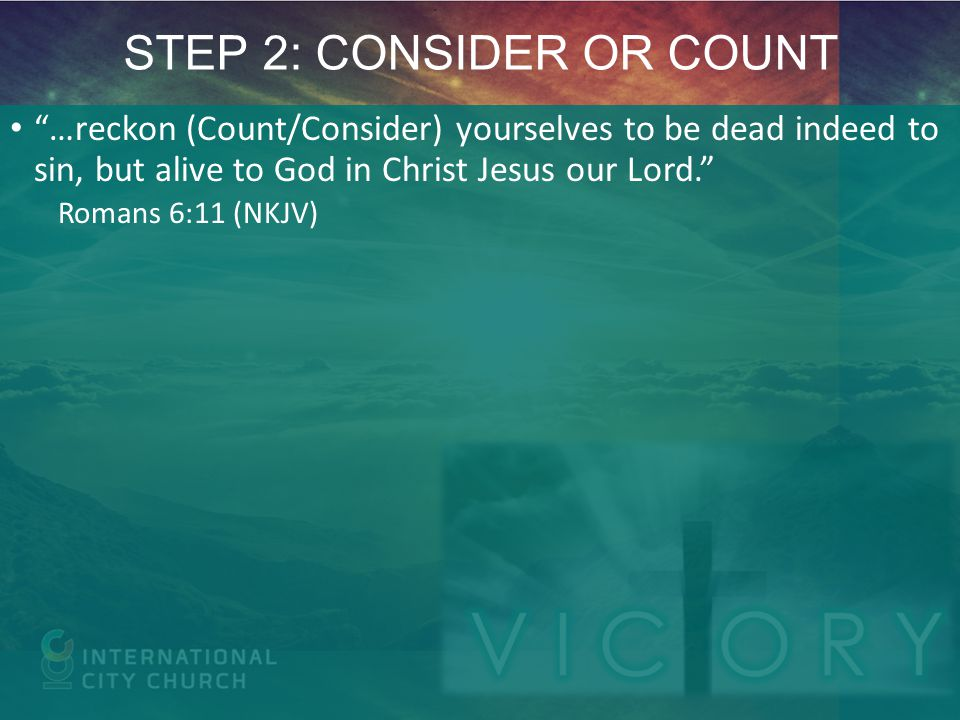 STEP 2: CONSIDER OR COUNT