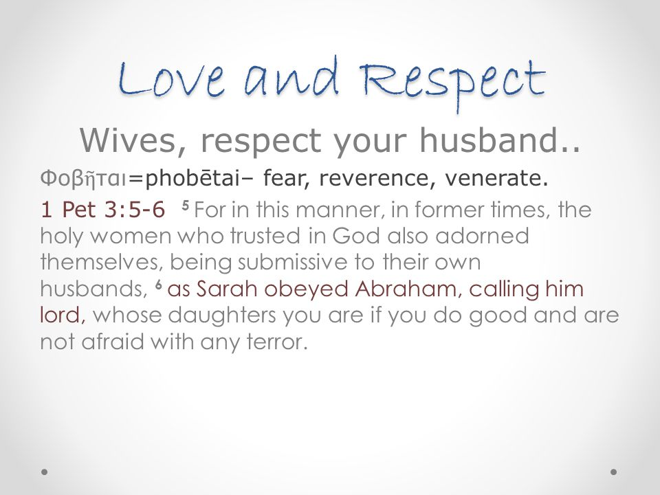 Wives, respect your husband..