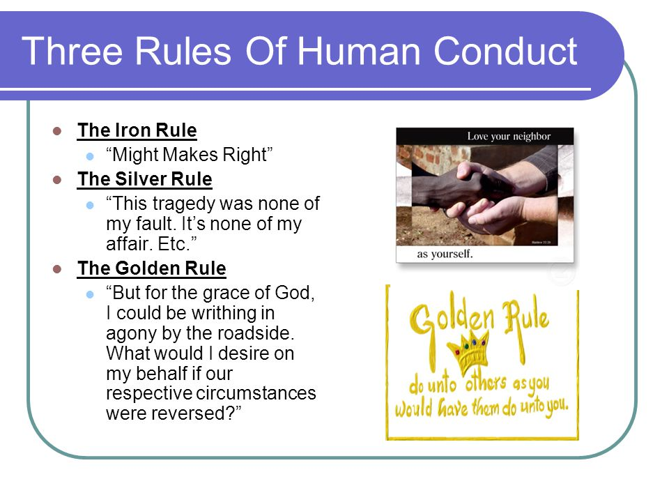 Three Rules Of Human Conduct