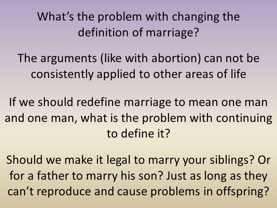 What's the problem with changing the definition of marriage