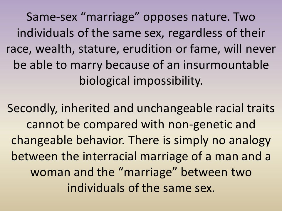 Same-sex marriage opposes nature
