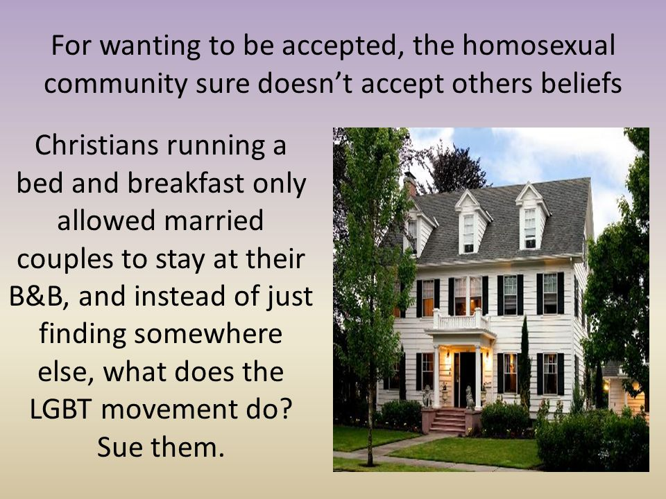 For wanting to be accepted, the homosexual community sure doesn't accept others beliefs