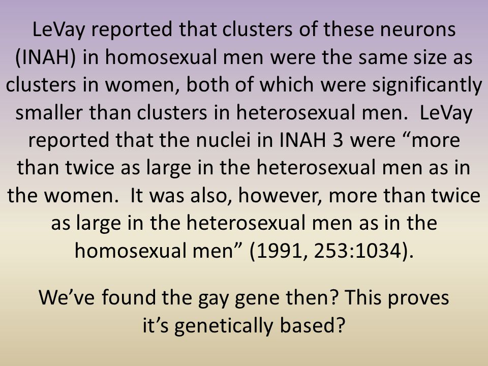 We've found the gay gene then This proves it's genetically based