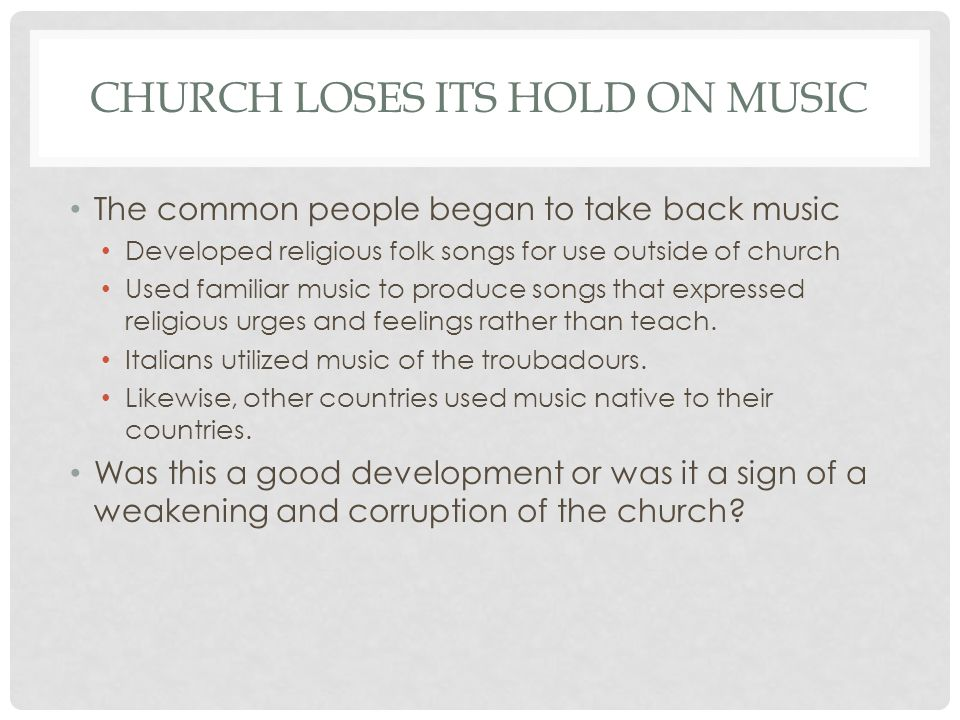 Church loses its hold on music
