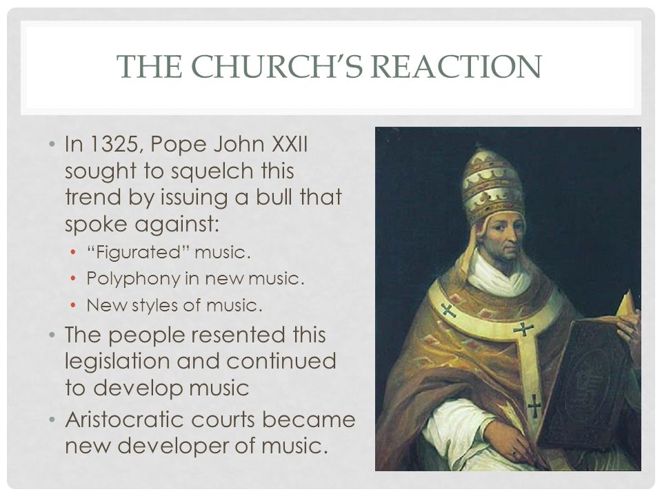 The church's reaction In 1325, Pope John XXII sought to squelch this trend by issuing a bull that spoke against:
