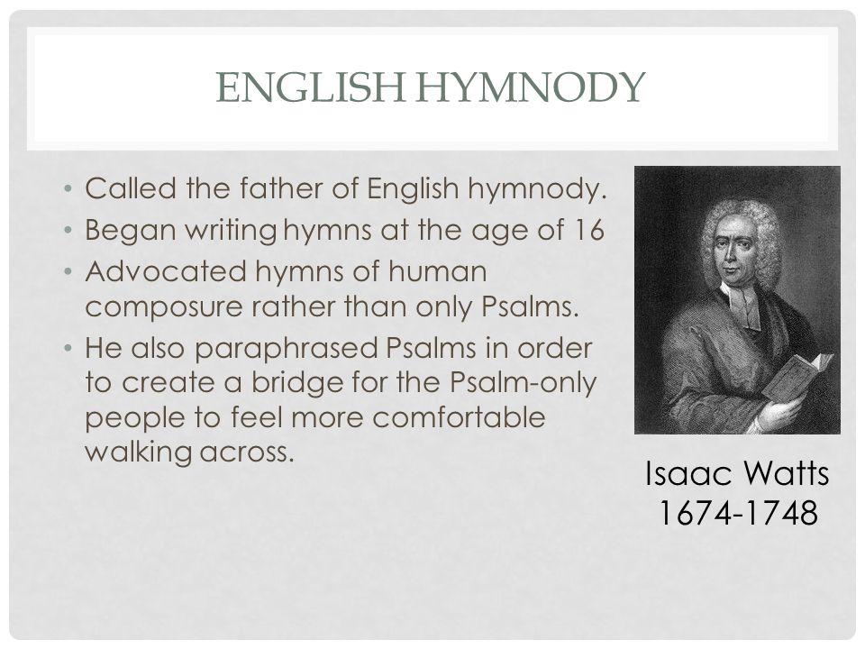 English hymnody Isaac Watts 1674-1748