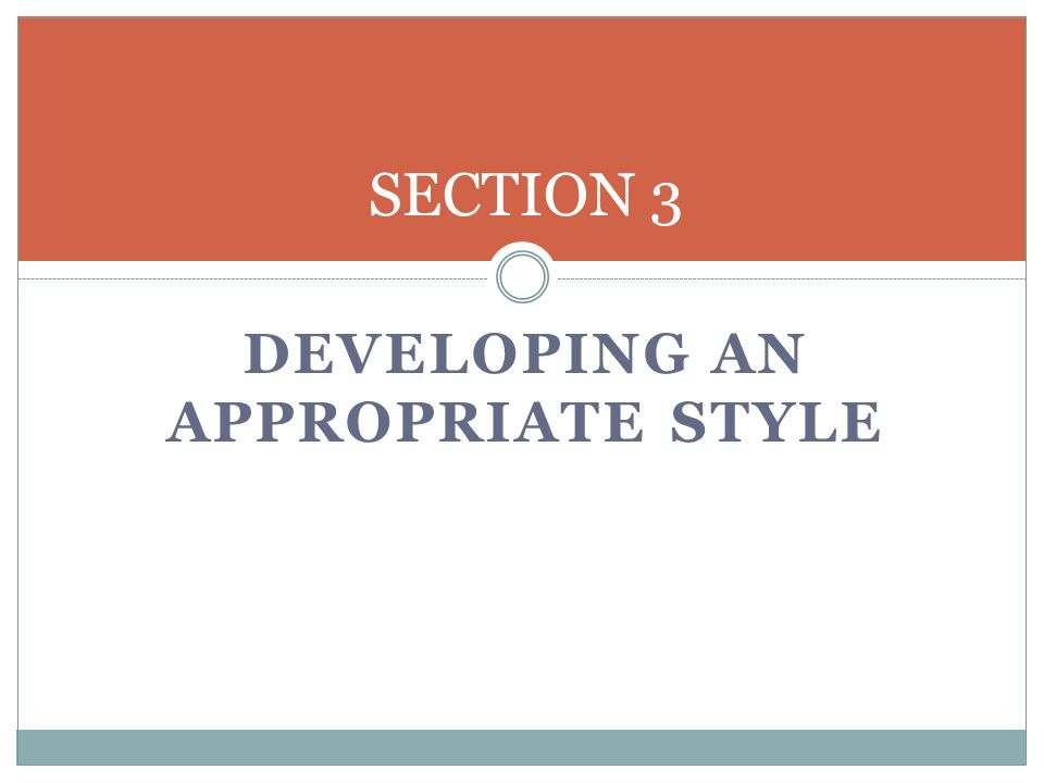 DEVELOPING AN APPROPRIATE STYLE