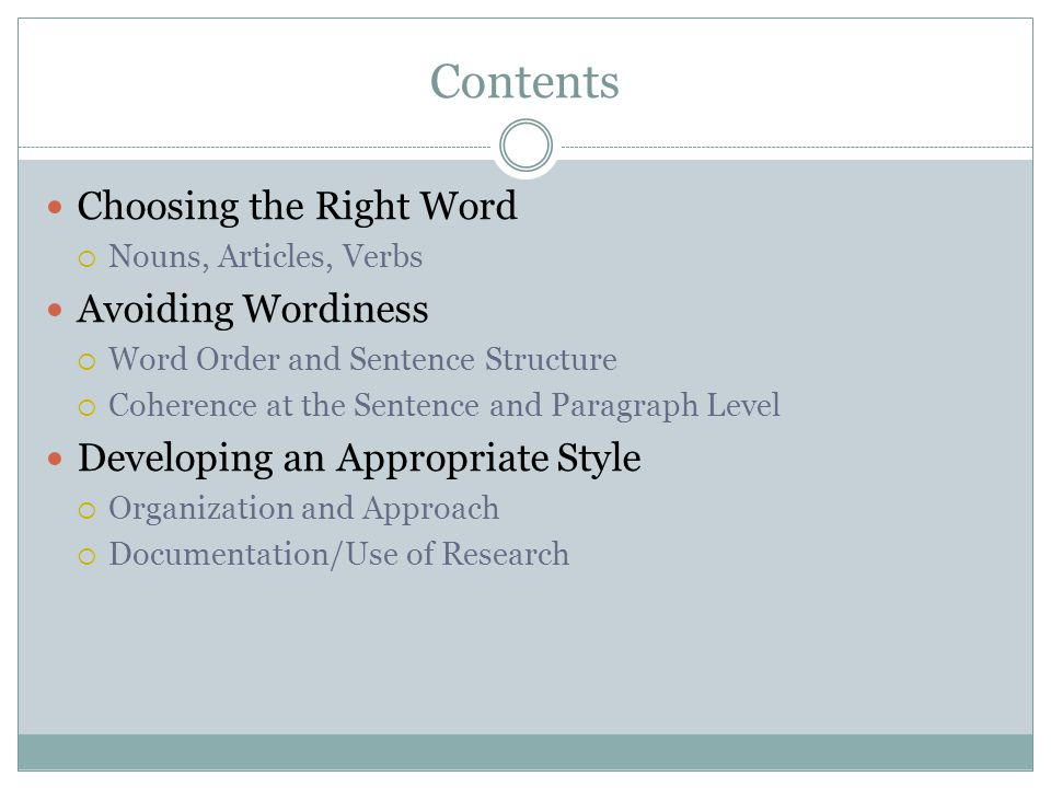 Contents Choosing the Right Word Avoiding Wordiness