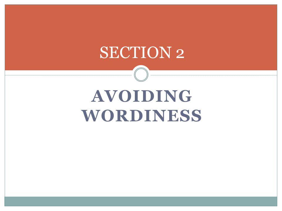 SECTION 2 AVOIDING WORDINESS