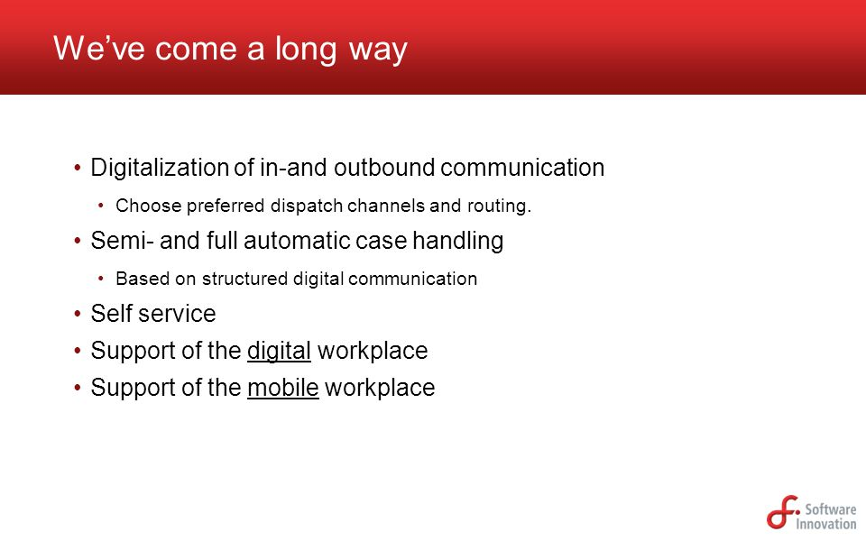 We've come a long way Digitalization of in-and outbound communication