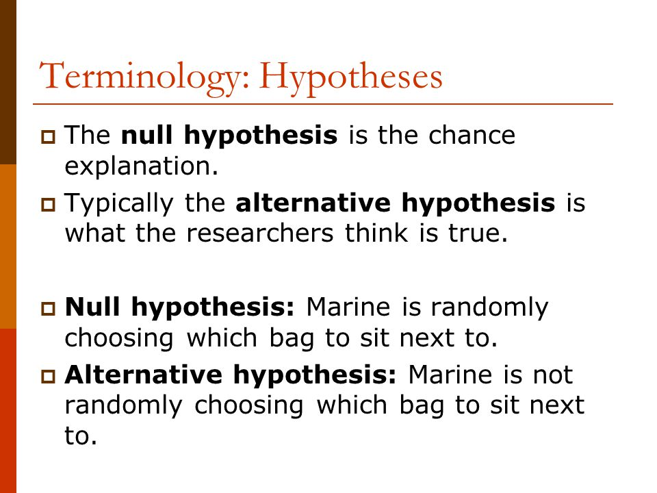 Terminology: Hypotheses
