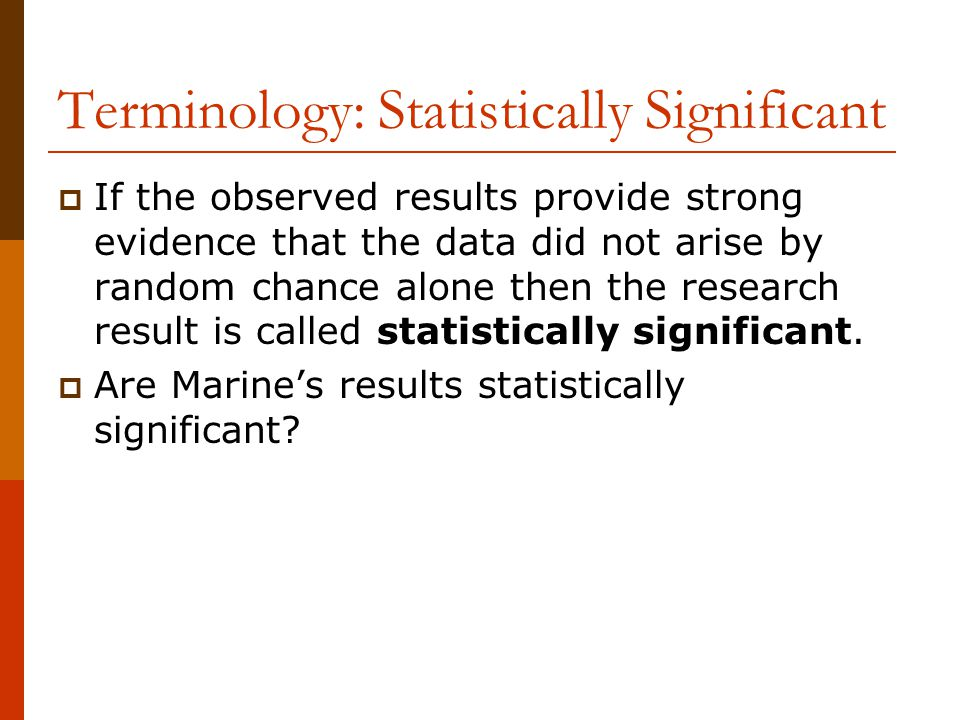 Terminology: Statistically Significant