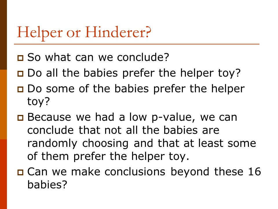 Helper or Hinderer So what can we conclude