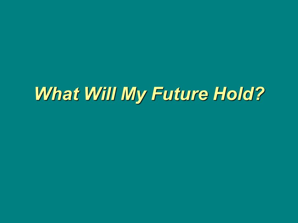 What Will My Future Hold