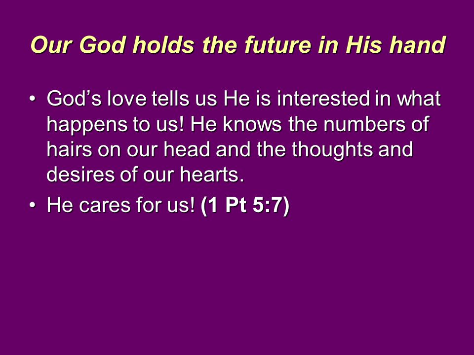 Our God holds the future in His hand