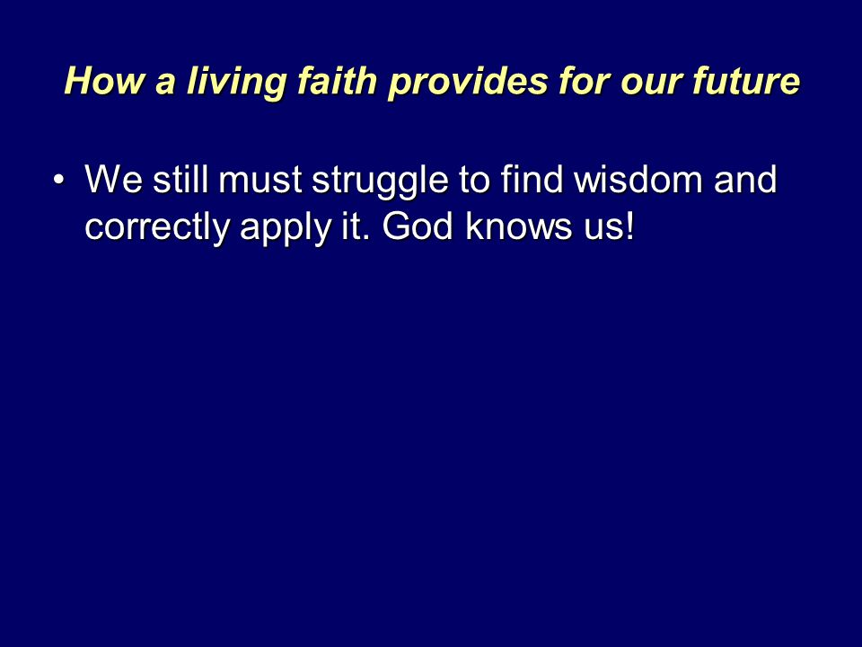 How a living faith provides for our future