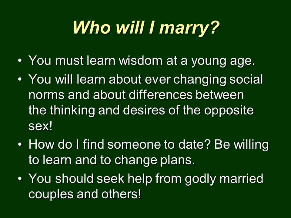 Who will I marry You must learn wisdom at a young age.