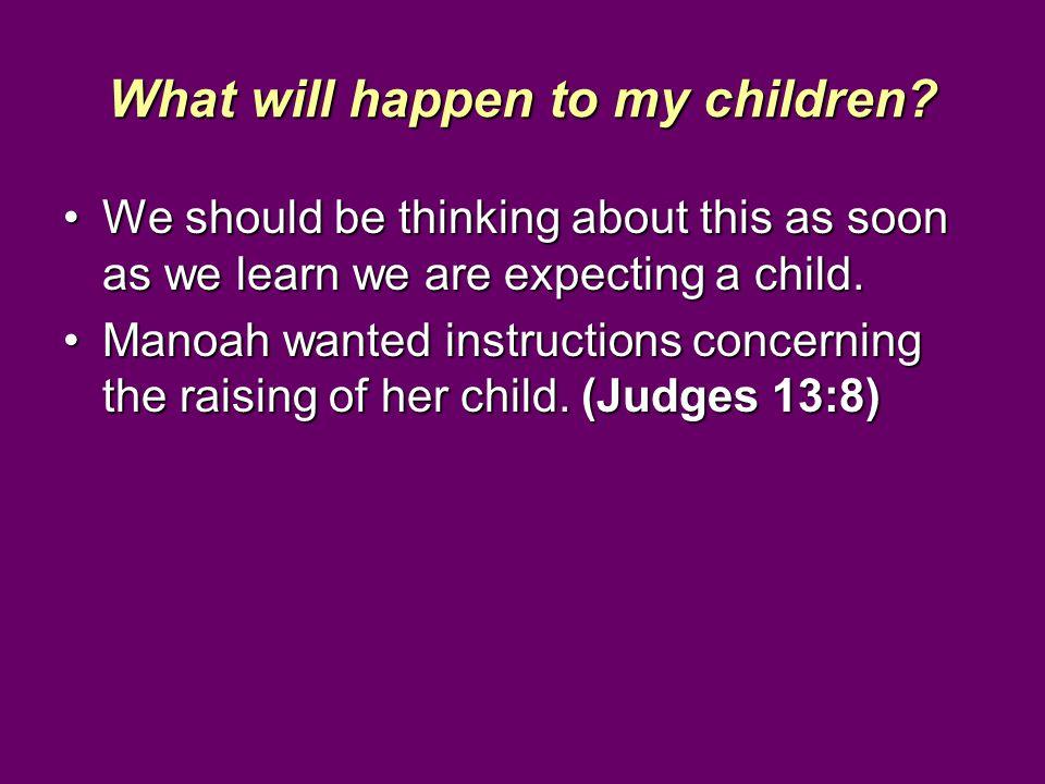 What will happen to my children