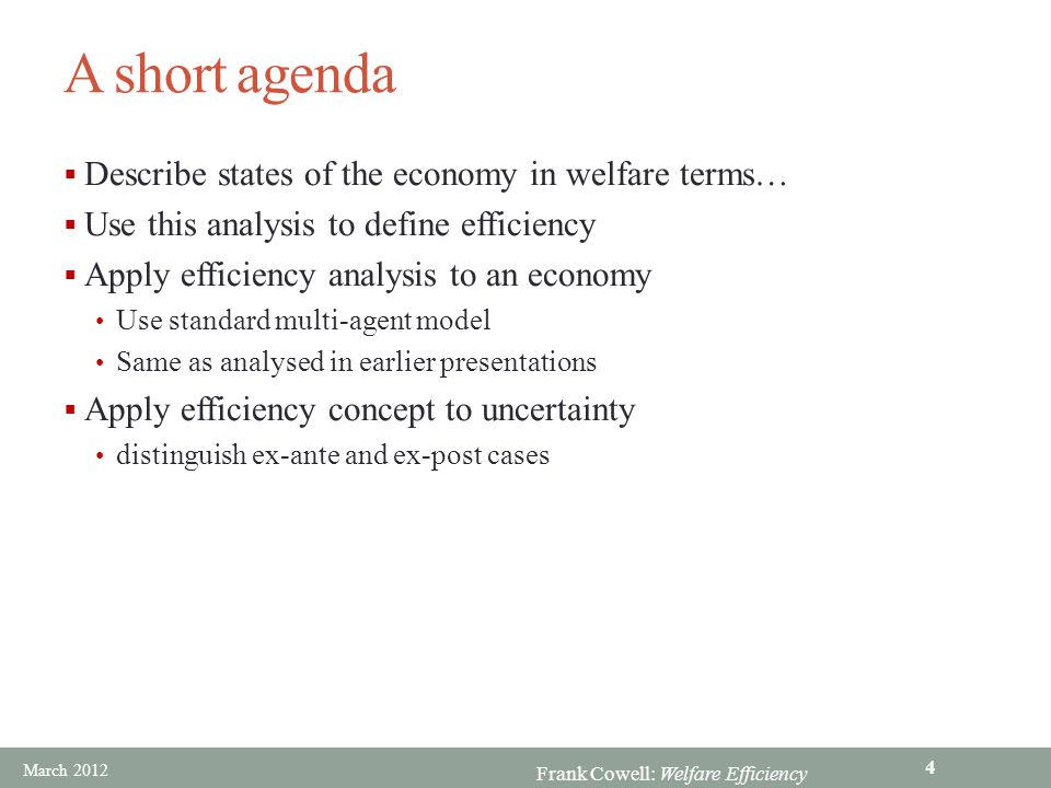 A short agenda Describe states of the economy in welfare terms…