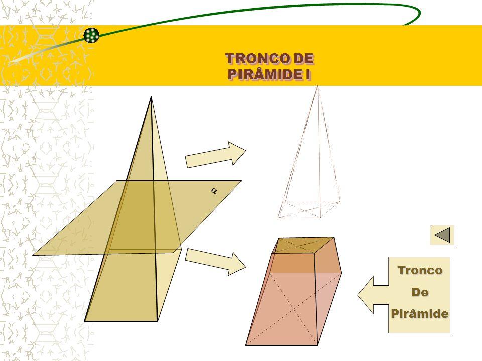 TRONCO DE PIRÂMIDE I a Tronco De Pirâmide