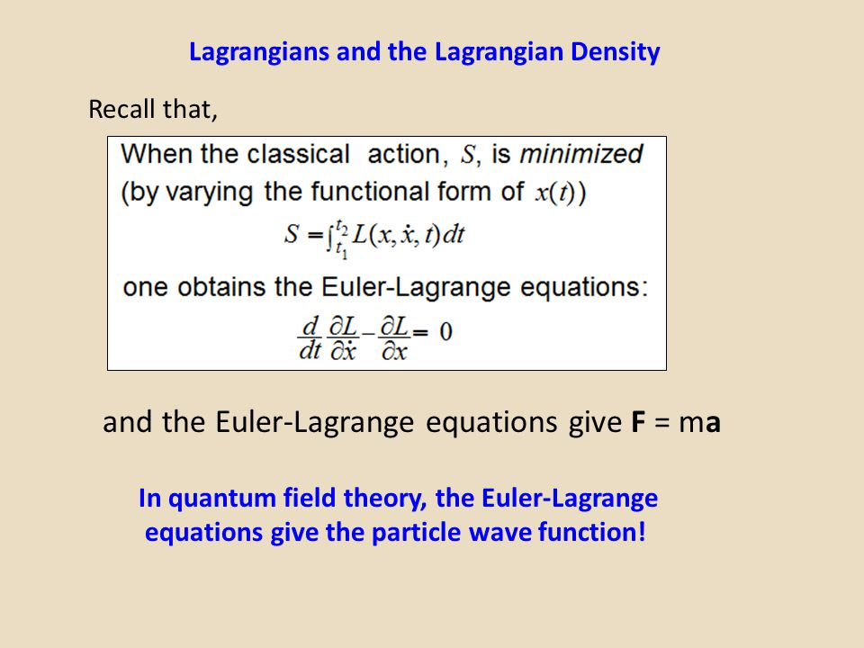 and the Euler-Lagrange equations give F = ma
