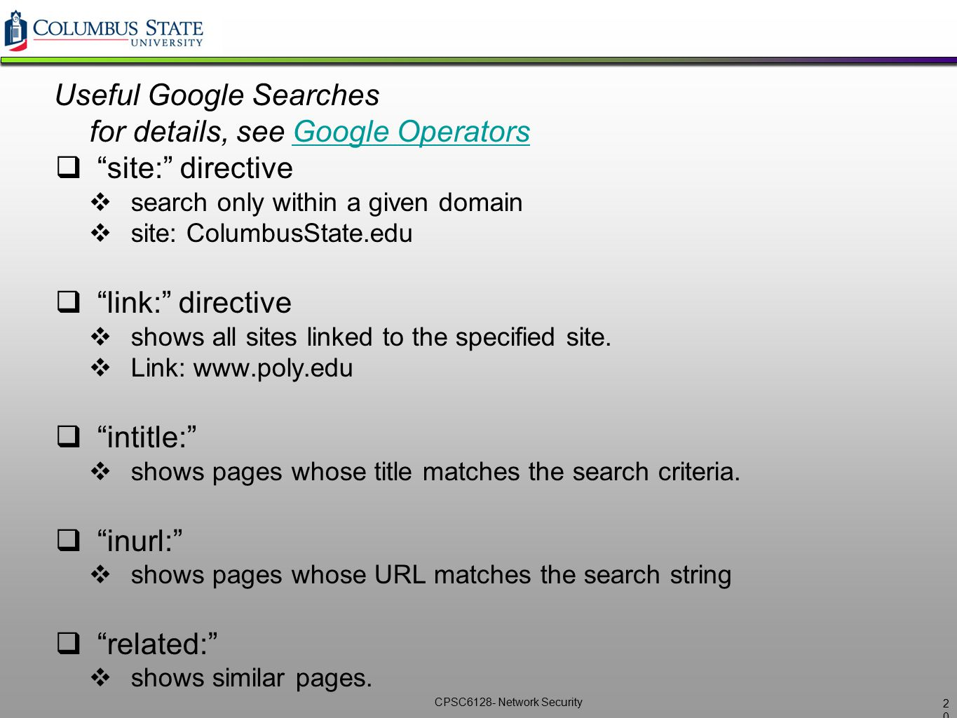 Useful Google Searches for details, see Google Operators