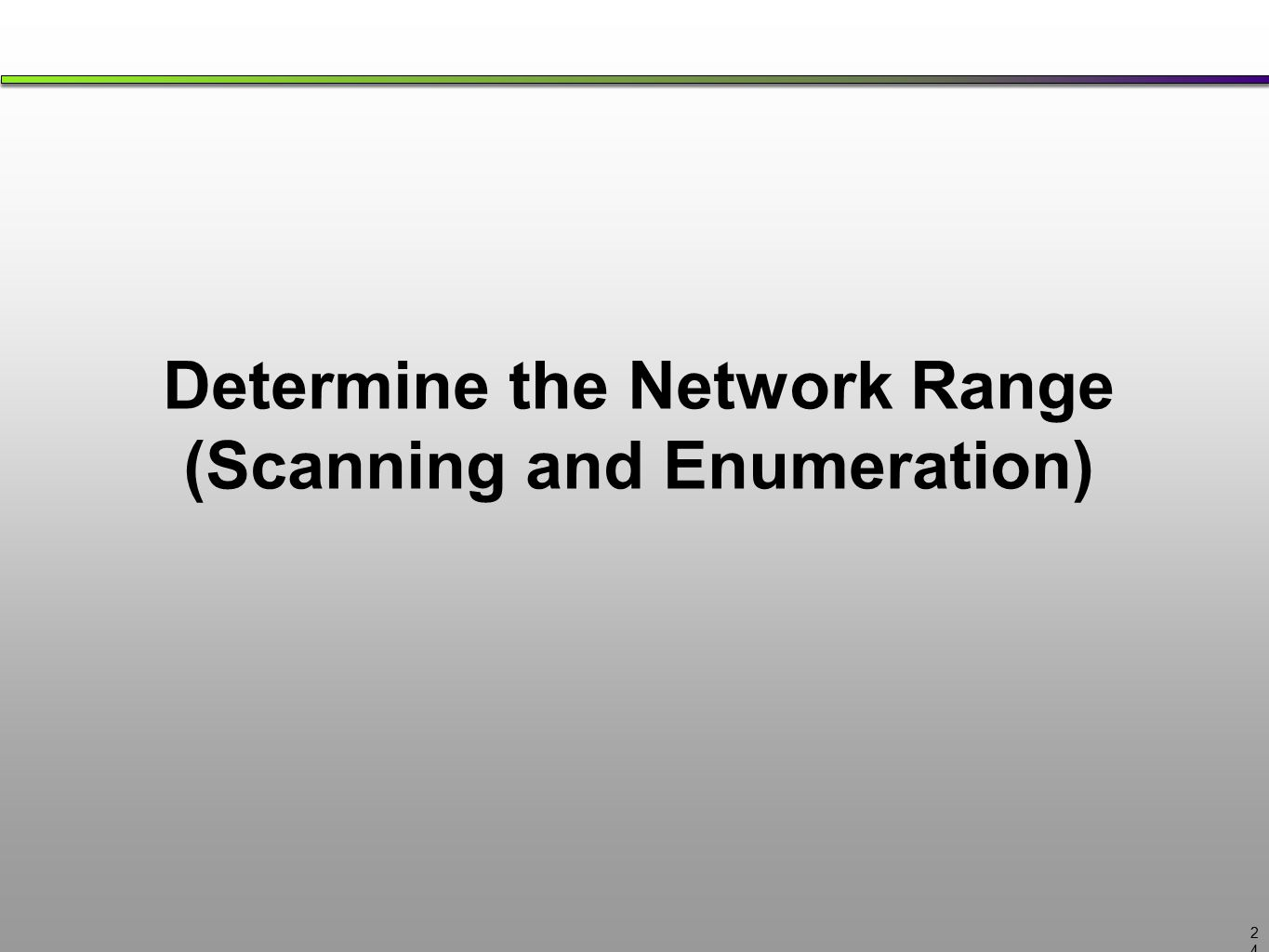 Determine the Network Range (Scanning and Enumeration)