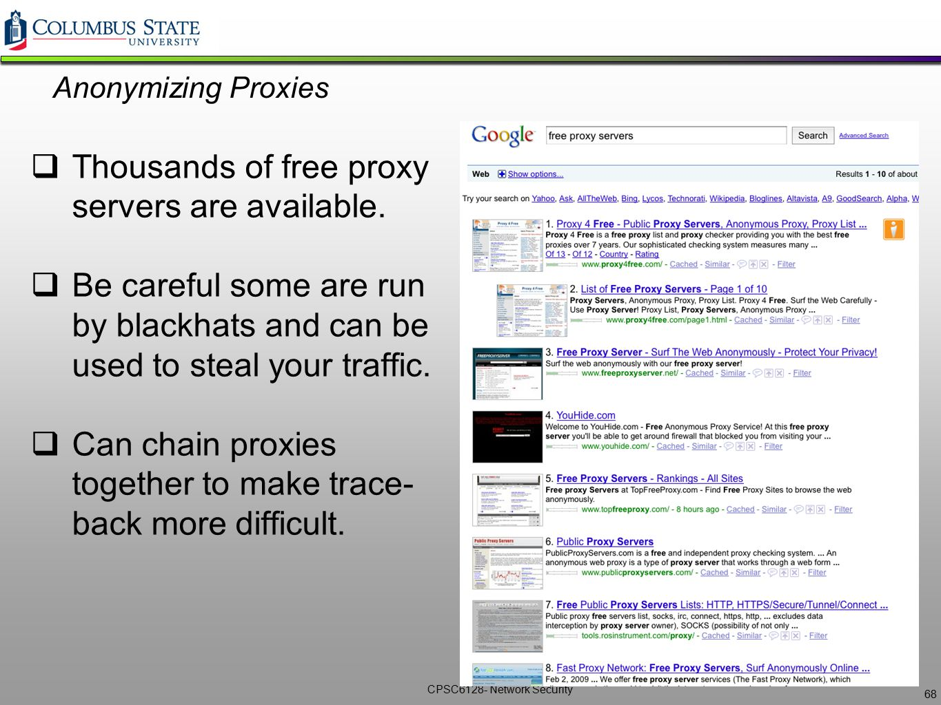 Thousands of free proxy servers are available.