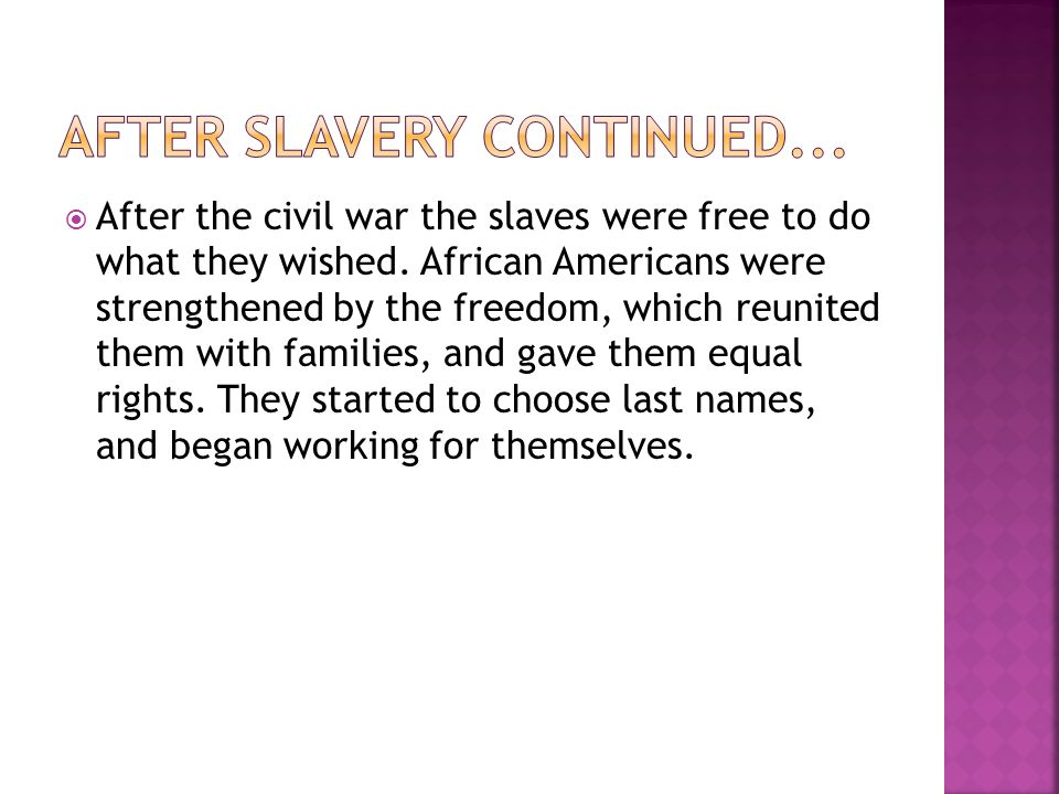 After slavery continued...