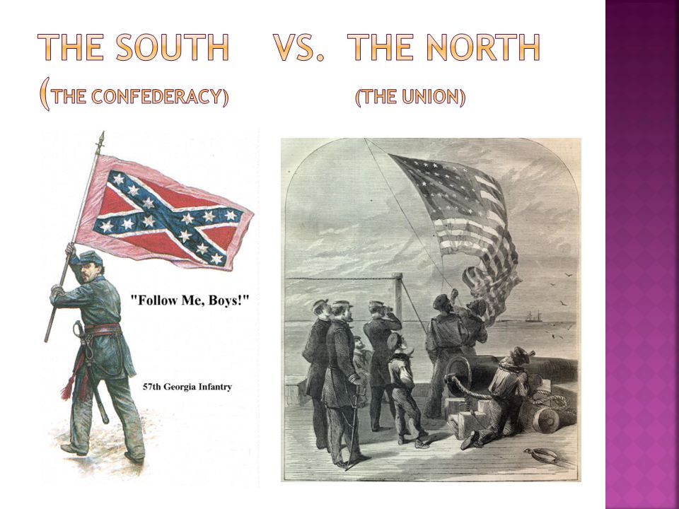 The South vs. The North (The Confederacy) (the union)