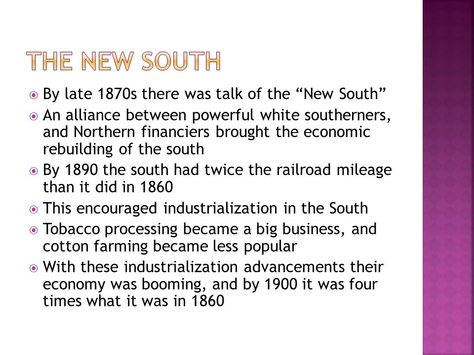 The New south By late 1870s there was talk of the New South