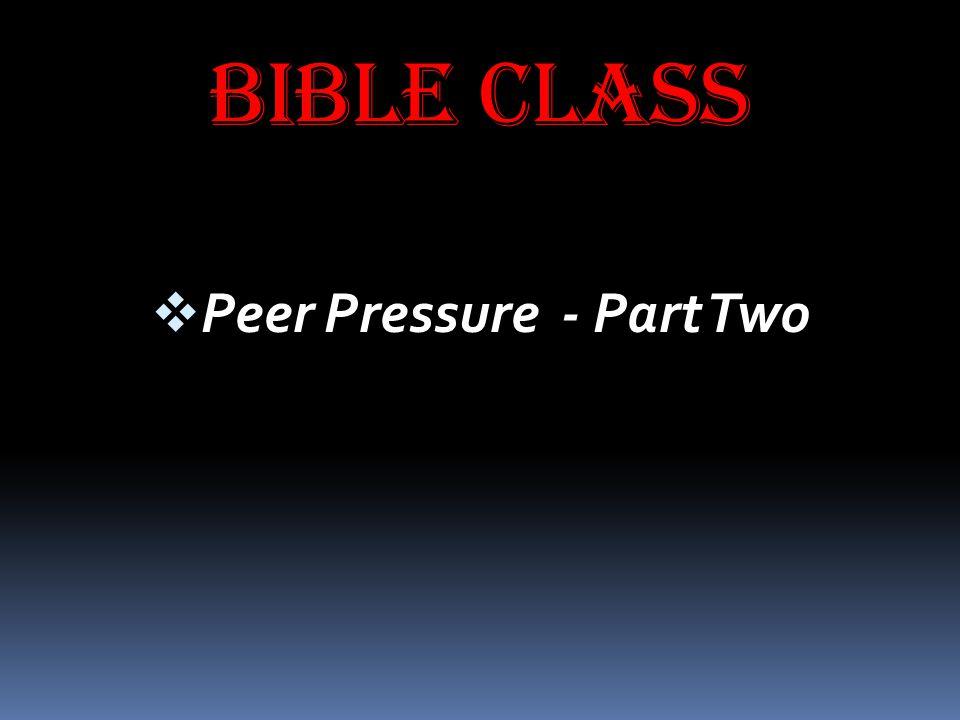 Peer Pressure - Part Two