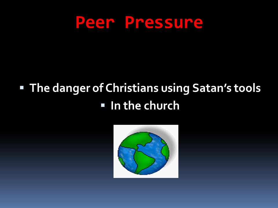 The danger of Christians using Satan's tools In the church