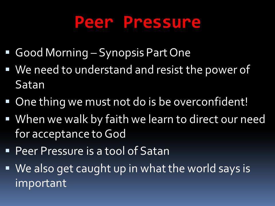 Peer Pressure Good Morning – Synopsis Part One