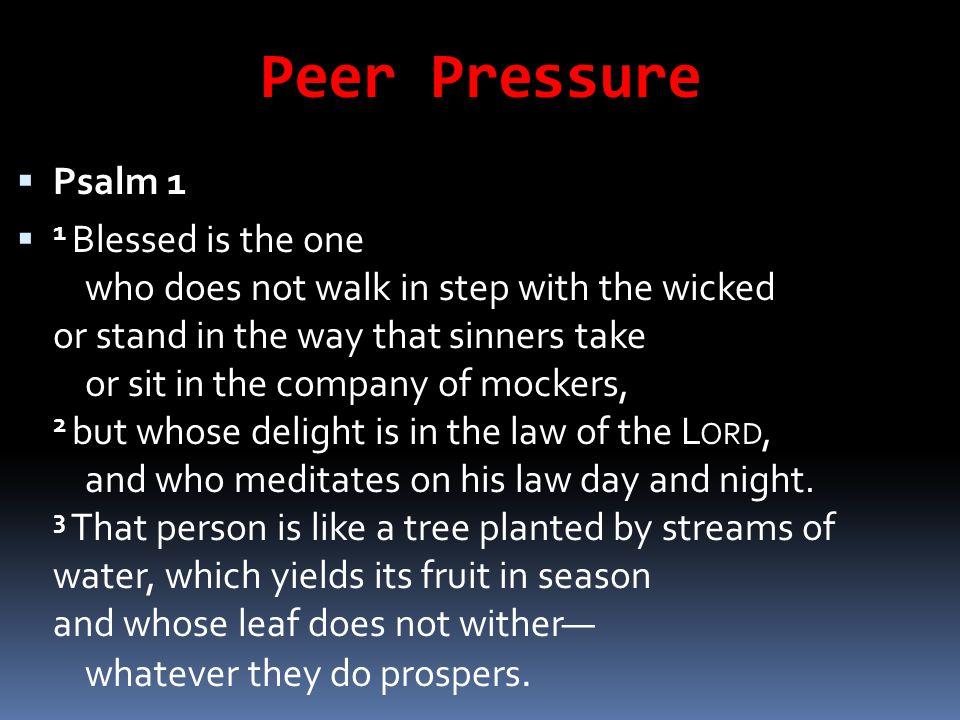 Peer Pressure Psalm 1.