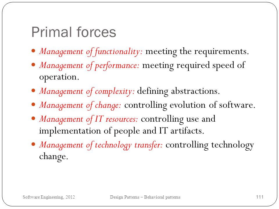 Primal forces Management of functionality: meeting the requirements.