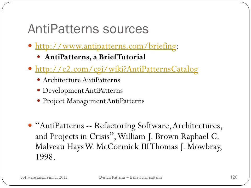 AntiPatterns sources http://www.antipatterns.com/briefing:
