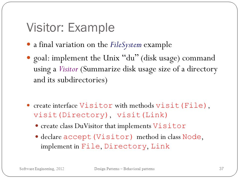 Visitor: Example a final variation on the FileSystem example