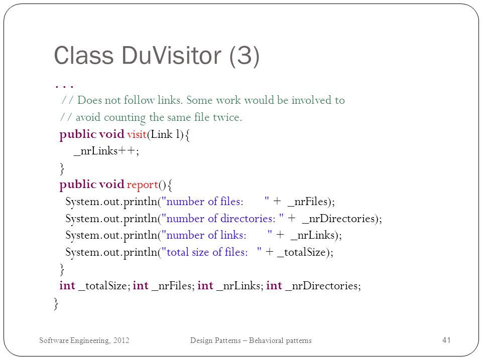Class DuVisitor (3) // avoid counting the same file twice.