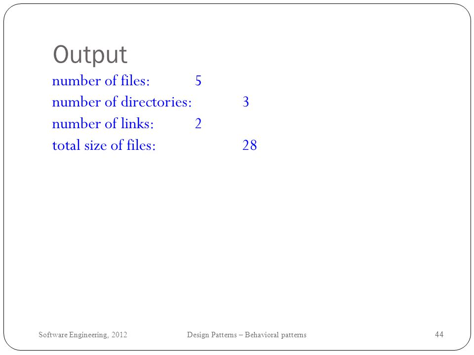 Output number of files: 5 number of directories: 3 number of links: 2 total size of files: 28