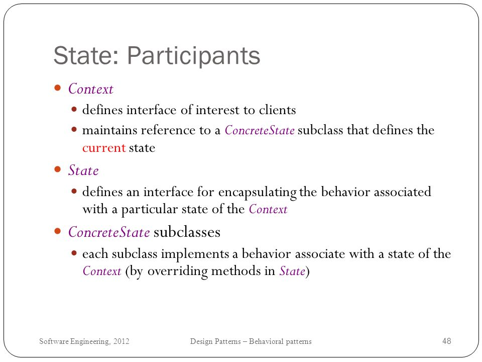 State: Participants Context State ConcreteState subclasses