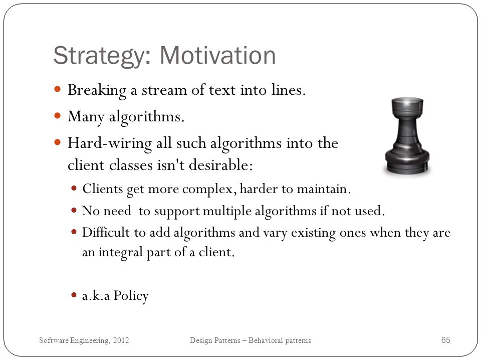 Strategy: Motivation Breaking a stream of text into lines.