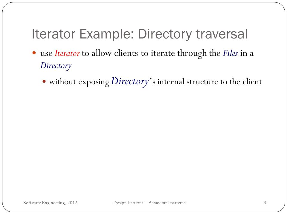 Iterator Example: Directory traversal