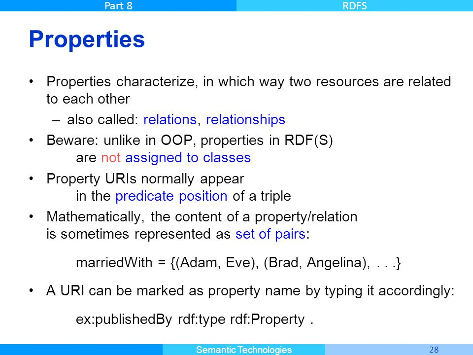 Properties Properties characterize, in which way two resources are related to each other. also called: relations, relationships.