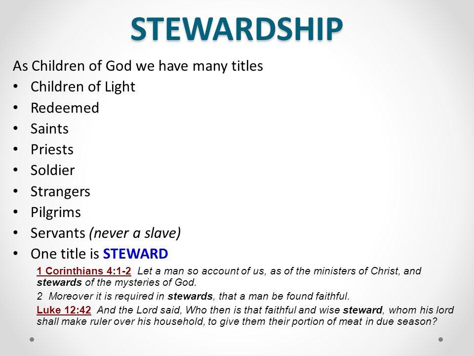 STEWARDSHIP As Children of God we have many titles Children of Light